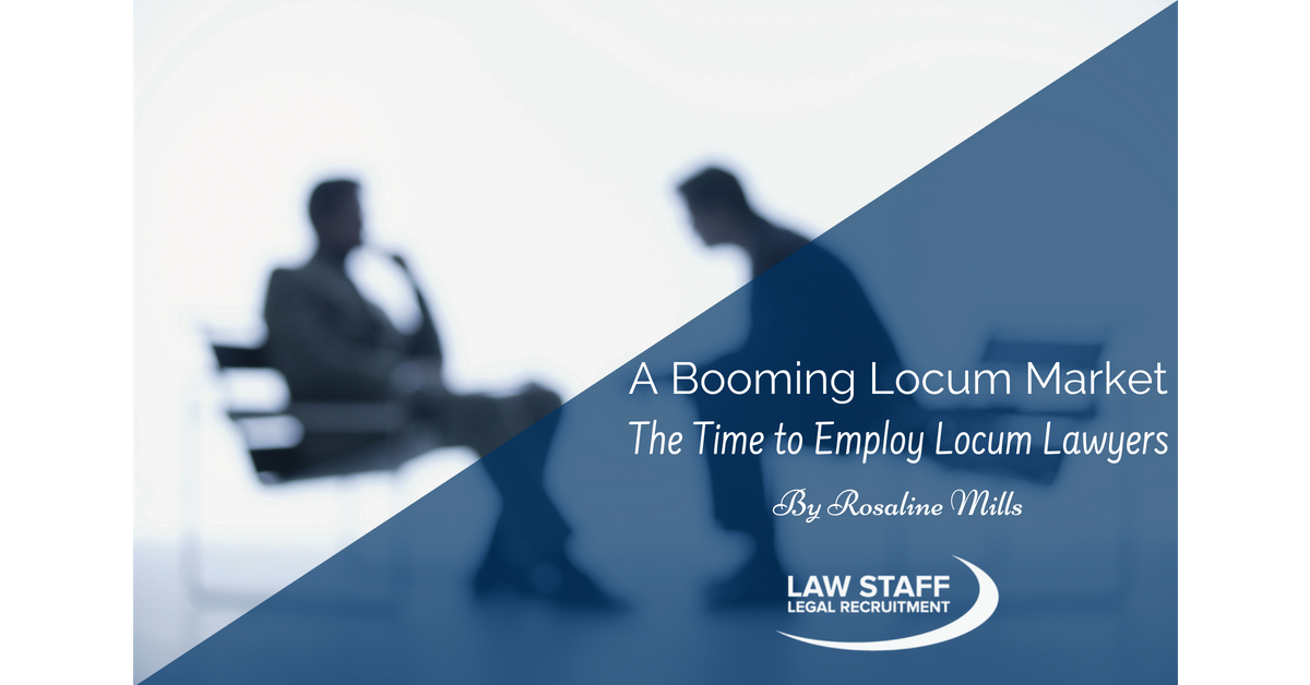 A booming locum market: the time to employ locum lawyers